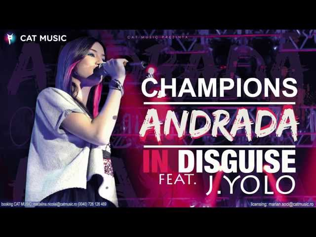 Andrada feat. J. Yolo - Champions In Disguise (Official Single)
