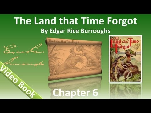 Chapter 06 - The Land That Time Forgot by Edgar Rice Burroughs