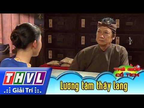 THVL | Thế giới cổ tích - Tập 169: Lương tâm thầy lang (phần đầu)