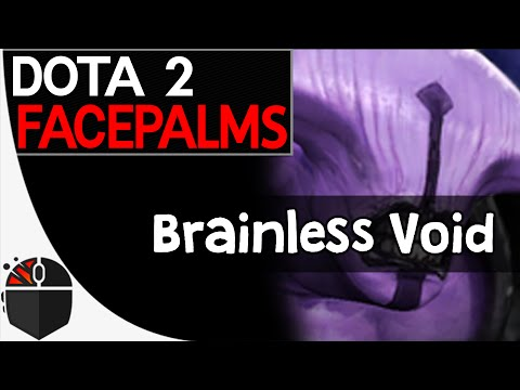 Dota 2 Facepalms - Brainless Void