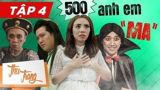 """500 Anh Em """"Ma"""" Tập 4 - Thu Trang ft Trấn Thành, Trường Giang, Tiến Luật , La Thành , Anh Đức"""