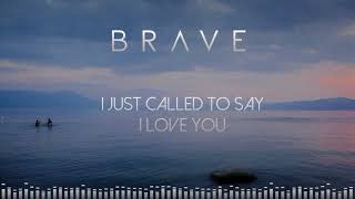 Brave - I Just Called To Say I Love You (Audio)