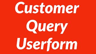 Customer Query Userform
