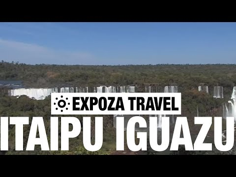 Itaipu iguazu Travel Guide