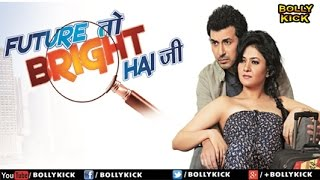 Hindi Movies Full Movie Future Toh Bright Hai Ji Hindi