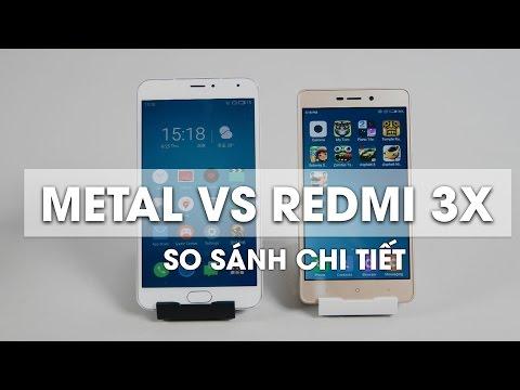 So sánh Meizu Metal và Xiaomi Redmi 3X: đâu là lựa chọn hợp lý trong tầm giá 3TR