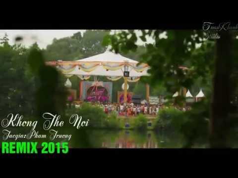 (Dance) Không Thể Nói-Remix-Dance Phạm Trưởng 2015