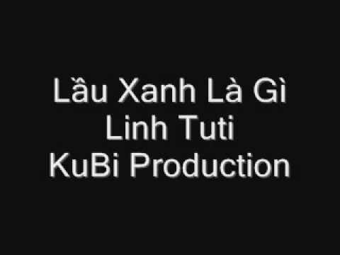 Lầu Xanh Là Gì - Linh Tuti - Rap Việt 2010 - http://kubi1202.tk