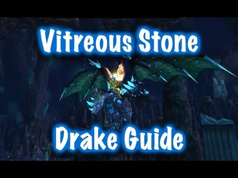 Wow  How to get the Vitreous Stone Drake  Solo Guide