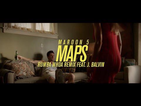 Maroon 5 - Maps (Rumba Whoa Remix) Feat. J Balvin