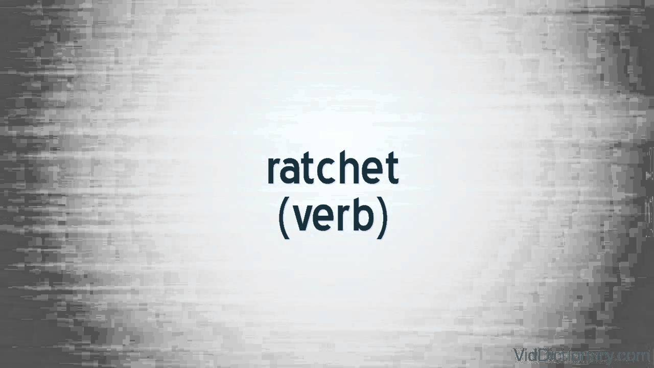 the definition of ratchet Lyrics to definition of a ratchet song by kurupt: man she the definition of a ratchet come through any time, guaranteed she get it crackin only mess w.