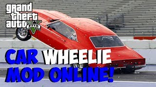 "GTA 5 Online ""CAR WHEELIE"" Mod! How To Make Your Cars Do"