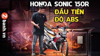 Đánh giá Honda Sonic 150R đầu tiên độ ABS | 2banh.vn