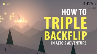 How To Triple Backflip In Alto's Adventure! iPhone/iPod Touch/iPad/iOS (Tutorial)