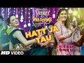 Hatt Ja Tau Video  Veerey Ki Wedding  Sunidhi Chauhan  Sapna Chaudhary