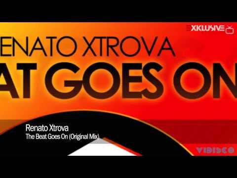 Renato Xtrova - The Beat Goes On (Original Mix)