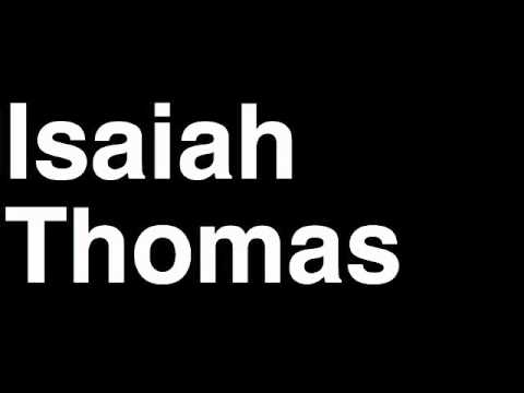 How to Pronounce Isaiah Thomas Sacramento Kings NBA Basketball Slam Dunk Free Throw Shot