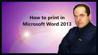 How To Print In Microsoft Word 2013