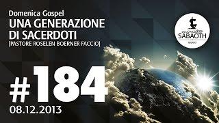 08 Dicembre 2013 - Una generazione di Sacerdoti - Pastore Roselen Faccio