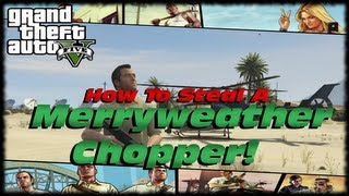 GTA 5 How To Steal A Helicopter From Merryweather Security