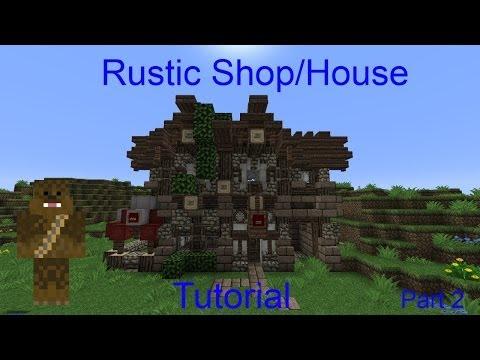 Minecraft Rustic Shop/House Tutorial Part 2