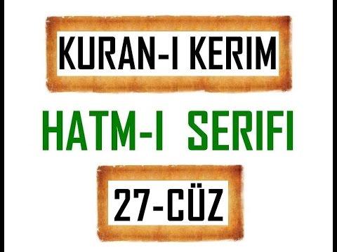 Kuran-i Kerim HATM-İ ŞERİFİ- 27 CÜZ  ***KURAN.gen.tr----KURAN.gen.tr***