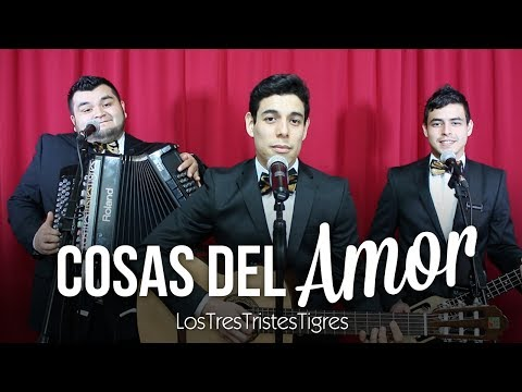 Cosas del amor - Los Tres Tristes Tigres