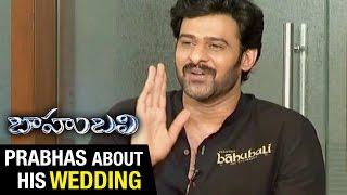 Prabhas Speaks about his Wedding