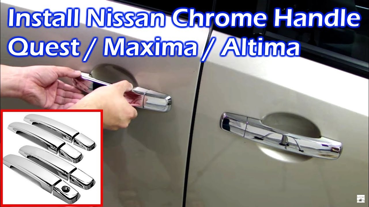 Nissan Chrome Door Handle Covers Install YouTube