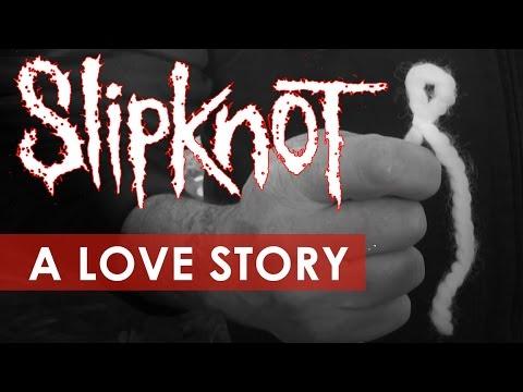 Slipknot: A Love Story