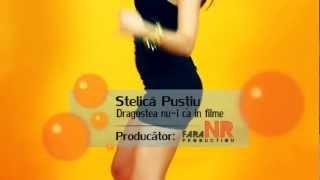 STELICA PUSTIU – DRAGOSTEA NU-I CA IN FILME