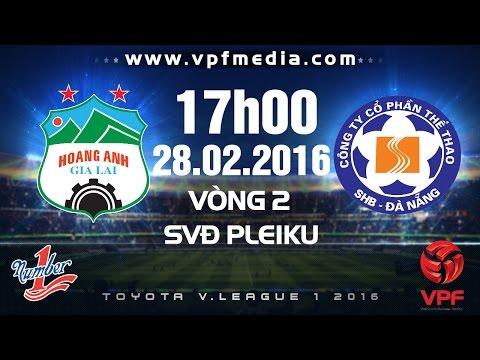 Hoàng Anh Gia Lai vs SHB Đà Nẵng - V.League 2016 | FULL