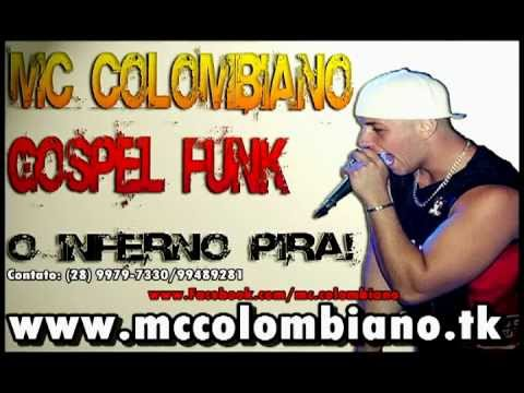 Mc Colombiano Gospel Funk O Inferno Pira _-_Dj Colombi@ 2014