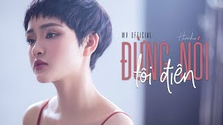 Đừng Nói Tôi Điên - Hiền Hồ   Official Music Video