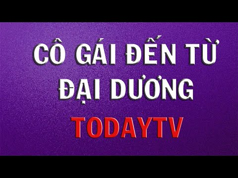 Phim Philippines - Cô Gái Đến Từ Đại Dương Tập 6 Phim TodayTV