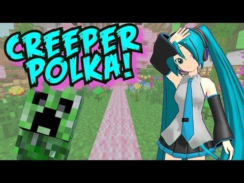 CREEPER POLKA! - Parodia musical de Hatsune Miku y Minecraft! (Levan Polka)