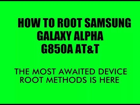 How To Root Samsung Galaxy Alpha G850A AT&T