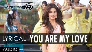You Are My Love Krrish 3 Songs With Lyrics
