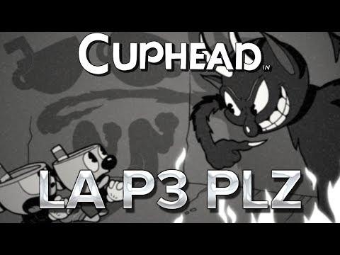 Cuphead #8 : La P3 PLZ