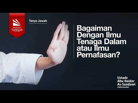 Konsultasi Islam - Bagaimana dgn ilmu tenaga dalam atau ilmu pernapasan