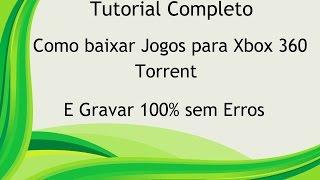 Como Baixar E Gravar Jogos De Xbox 360! Para LT 3.0 XGD2 E