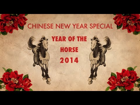 Chinese New Year Special 2014 -- The Year of the Horse