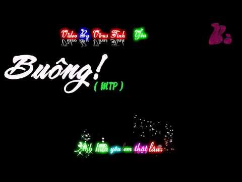 Buông - MTP  ( Video by Virus Tình Yêu )