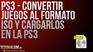 PS3 Convertir Juegos Al Formato ISO Y Cargarlos En La