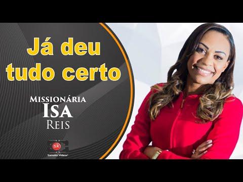 Missionária Isa Reis - Já deu tudo certo (Part. Anderson Freire)