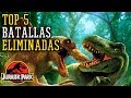 Cinco Batallas Eliminadas de Dinosaurios Saga Jurassic Park