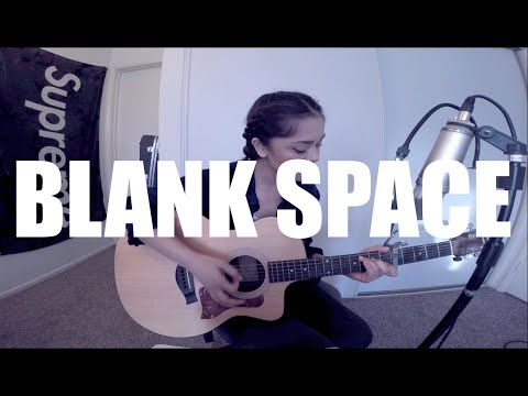 Blank Space - Taylor Swift - cover by Alyssa Bernal
