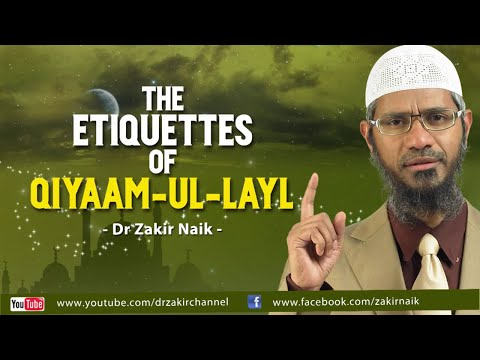 The Etiquettes of Qiyaam ul Layl by Dr Zakir Naik