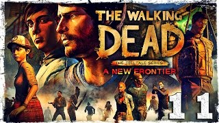 The Walking Dead: A New Frontier. #11: Кровавый рассвет.