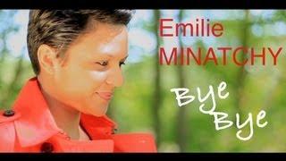 Emilie MINATCHY - Bye Bye (Clip Officiel)